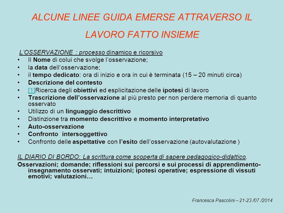 ALCUNE LINEE GUIDA EMERSE ATTRAVERSO IL LAVORO FATTO INSIEME
