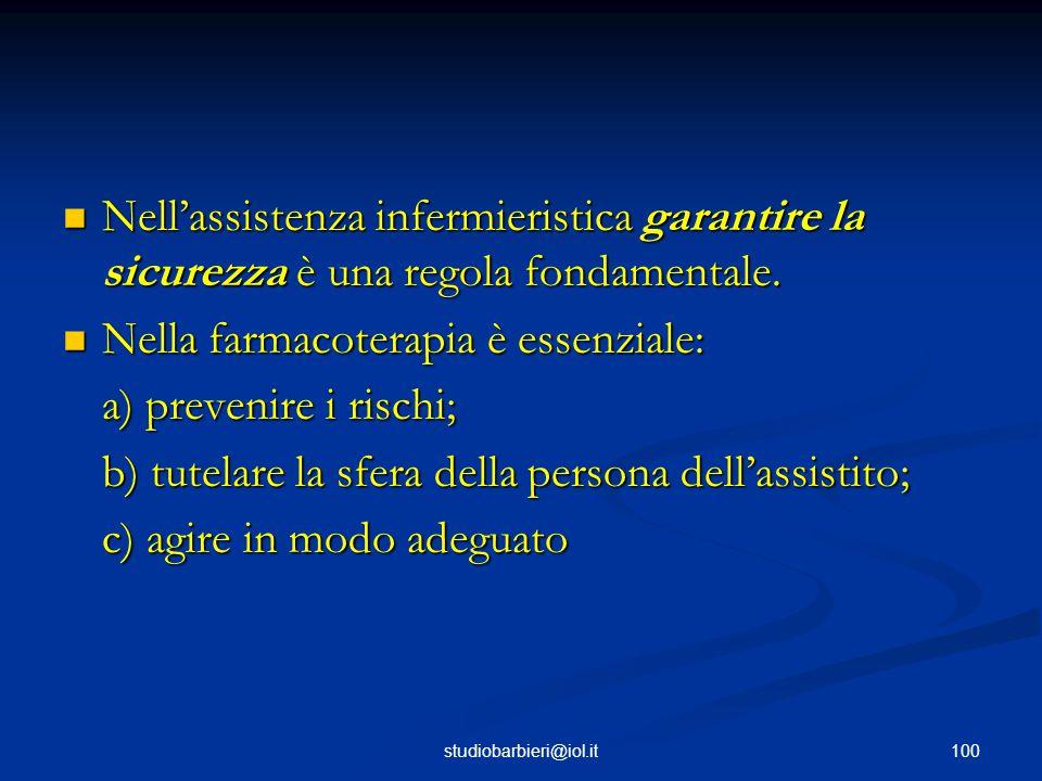 Nella farmacoterapia è essenziale: a) prevenire i rischi;