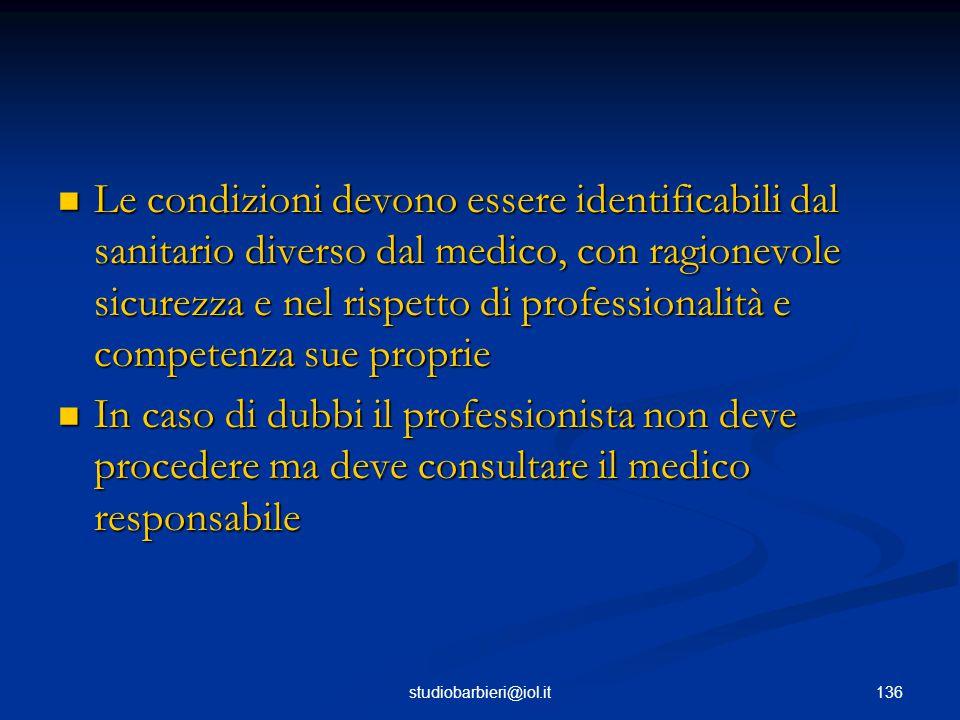 Le condizioni devono essere identificabili dal sanitario diverso dal medico, con ragionevole sicurezza e nel rispetto di professionalità e competenza sue proprie
