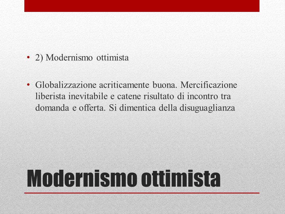 Modernismo ottimista 2) Modernismo ottimista