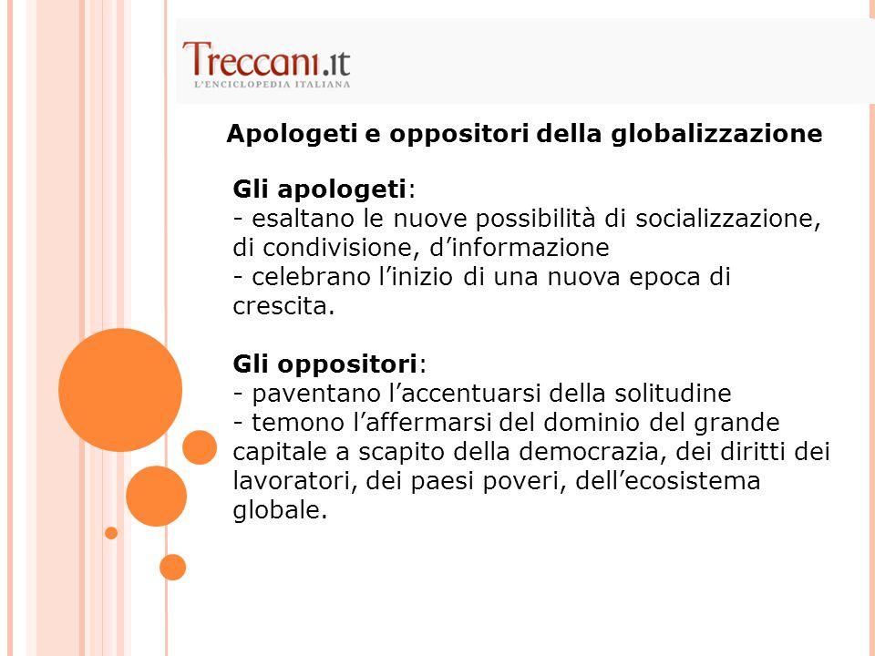 Apologeti e oppositori della globalizzazione
