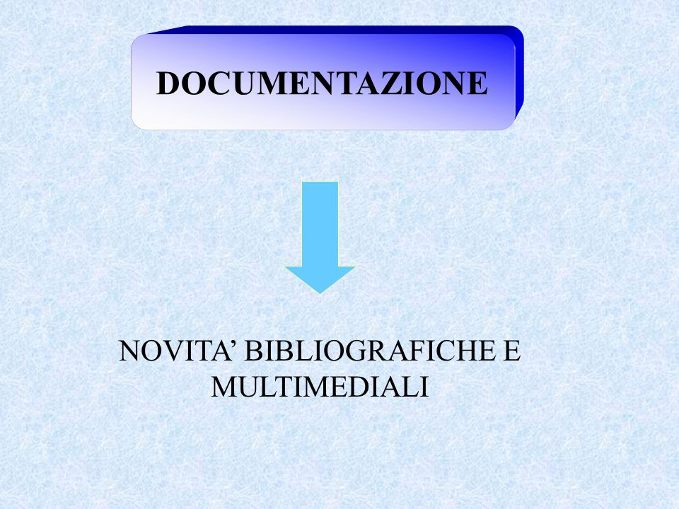 NOVITA' BIBLIOGRAFICHE E MULTIMEDIALI