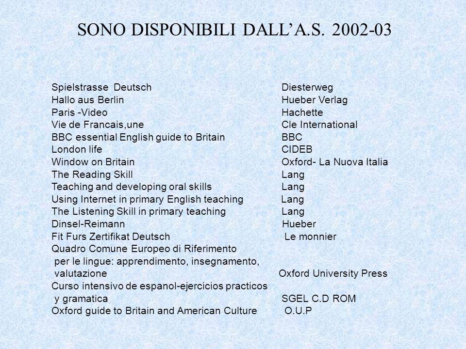 SONO DISPONIBILI DALL'A.S. 2002-03