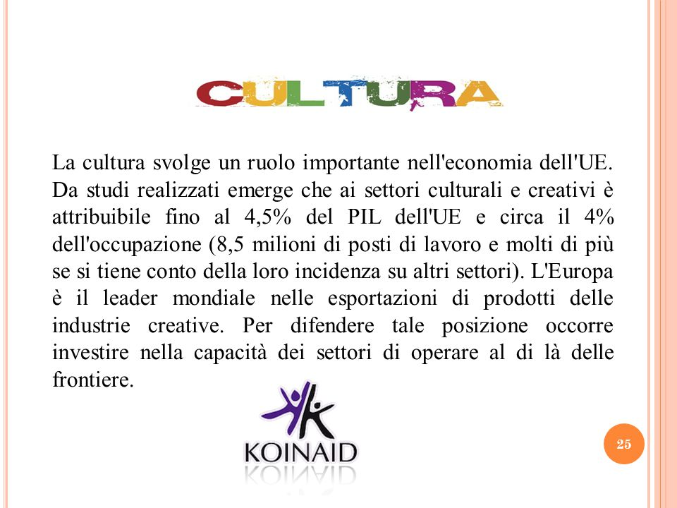 La cultura svolge un ruolo importante nell economia dell UE