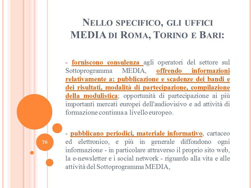 Nello specifico, gli uffici MEDIA di Roma, Torino e Bari: