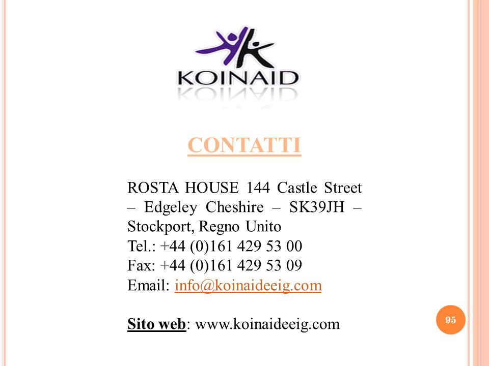 Contatti ROSTA HOUSE 144 Castle Street – Edgeley Cheshire – SK39JH – Stockport, Regno Unito. Tel.: +44 (0)161 429 53 00.