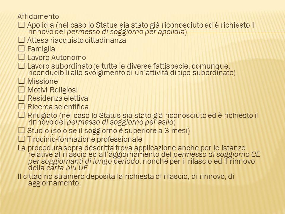 Affidamento  Apolidia (nel caso lo Status sia stato già riconosciuto ed è richiesto il rinnovo del permesso di soggiorno per apolidia)