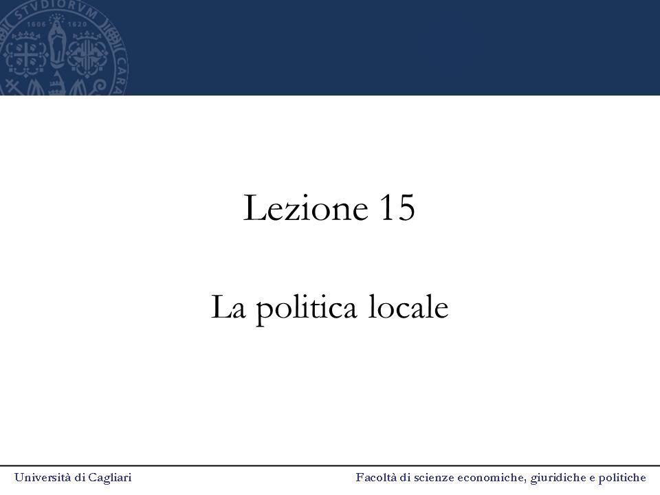 Lezione 15 La politica locale