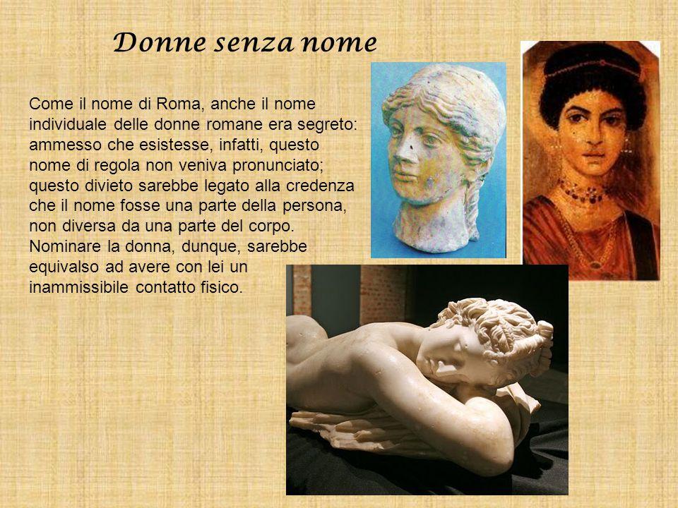 Donne senza nome Come il nome di Roma, anche il nome