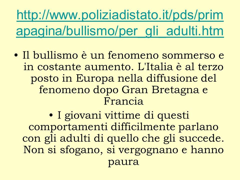 http://www. poliziadistato. it/pds/primapagina/bullismo/per_gli_adulti