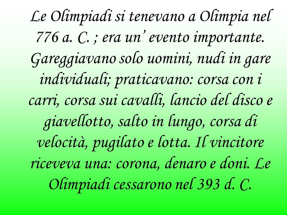 Le Olimpiadi si tenevano a Olimpia nel 776 a. C