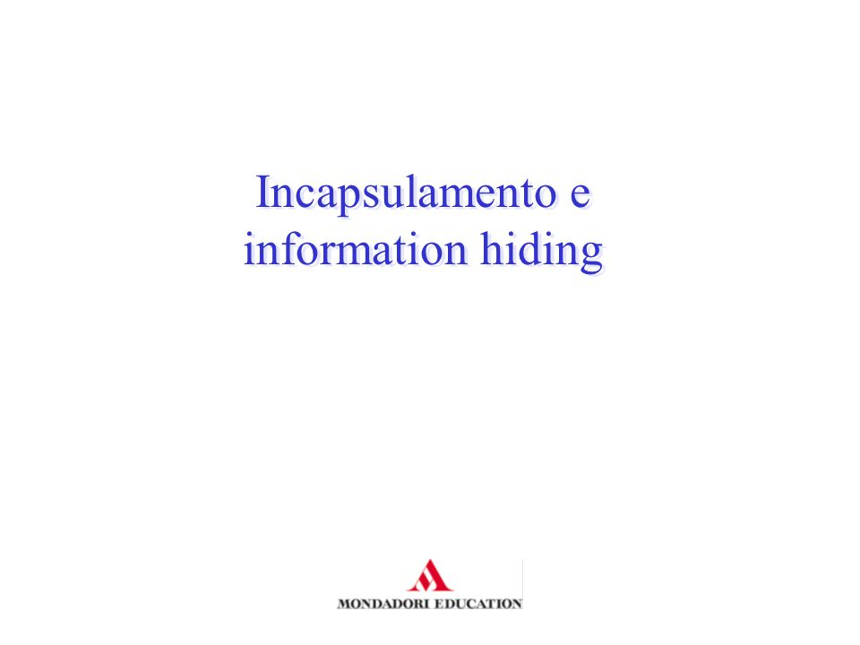 Incapsulamento e information hiding