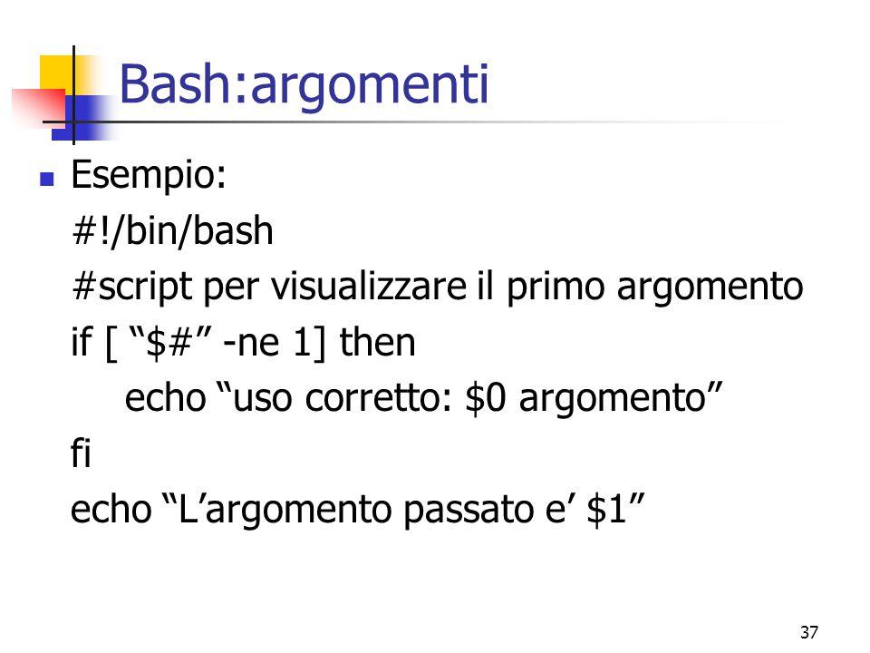 Bash:argomenti Esempio: #!/bin/bash