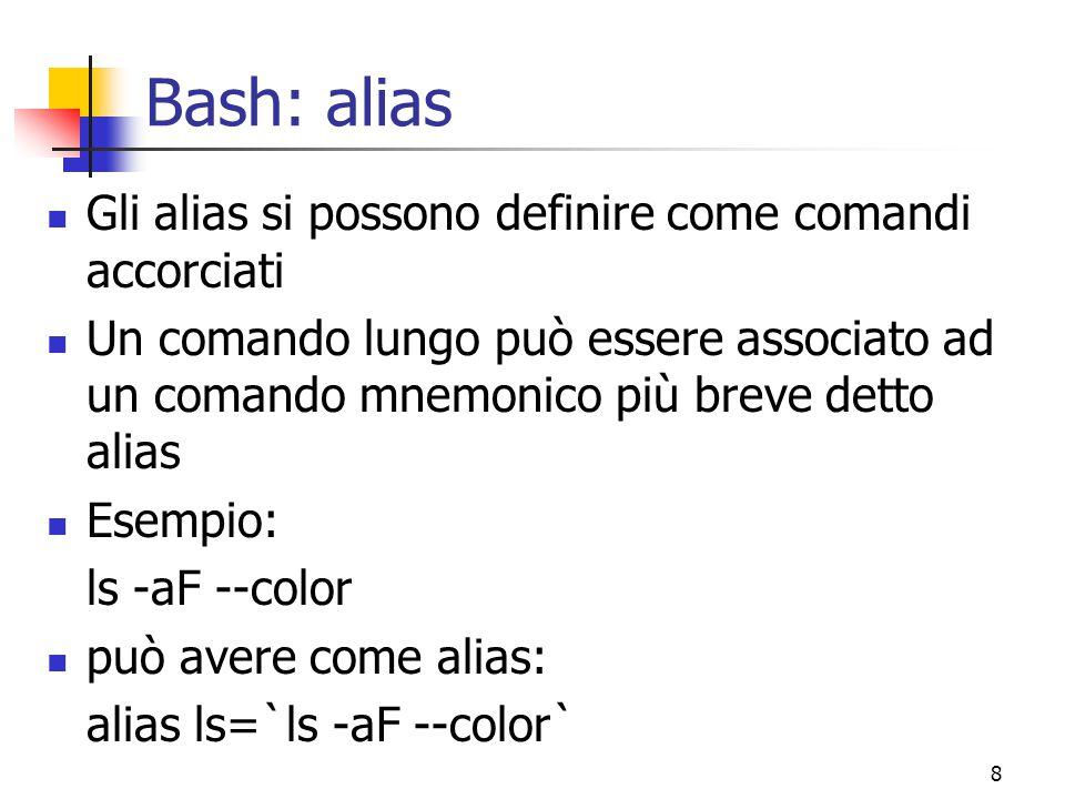 Bash: alias Gli alias si possono definire come comandi accorciati