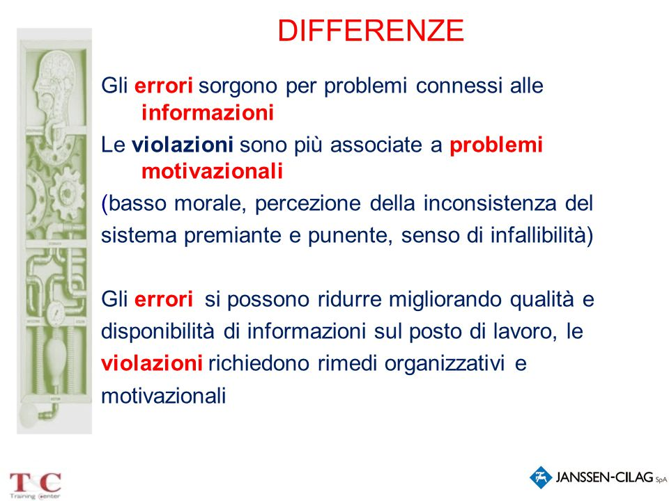 DIFFERENZE Gli errori sorgono per problemi connessi alle informazioni