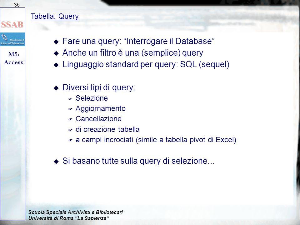 Fare una query: Interrogare il Database