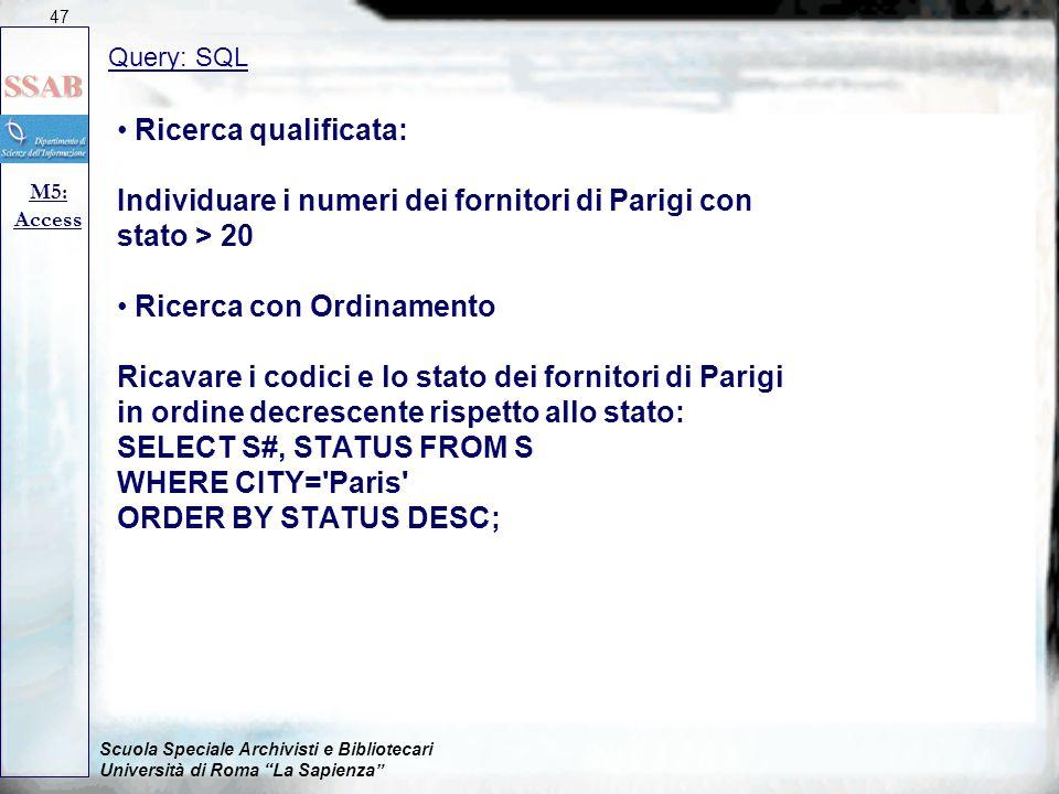 Individuare i numeri dei fornitori di Parigi con stato > 20