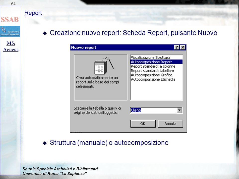 Creazione nuovo report: Scheda Report, pulsante Nuovo