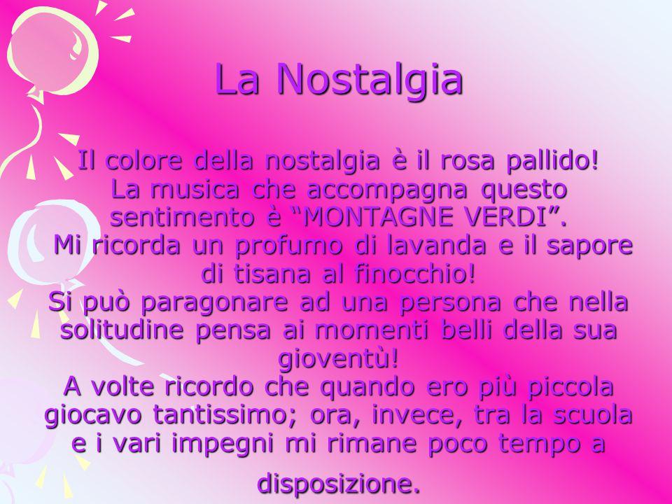 La Nostalgia Il colore della nostalgia è il rosa pallido