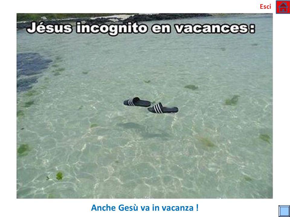 Anche Gesù va in vacanza !
