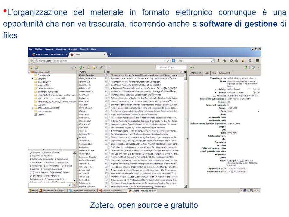 L'organizzazione del materiale in formato elettronico comunque è una opportunità che non va trascurata, ricorrendo anche a software di gestione di files