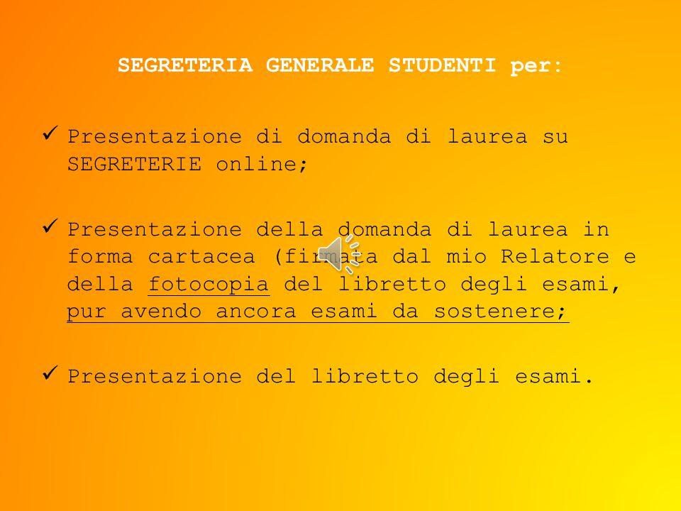SEGRETERIA GENERALE STUDENTI per: