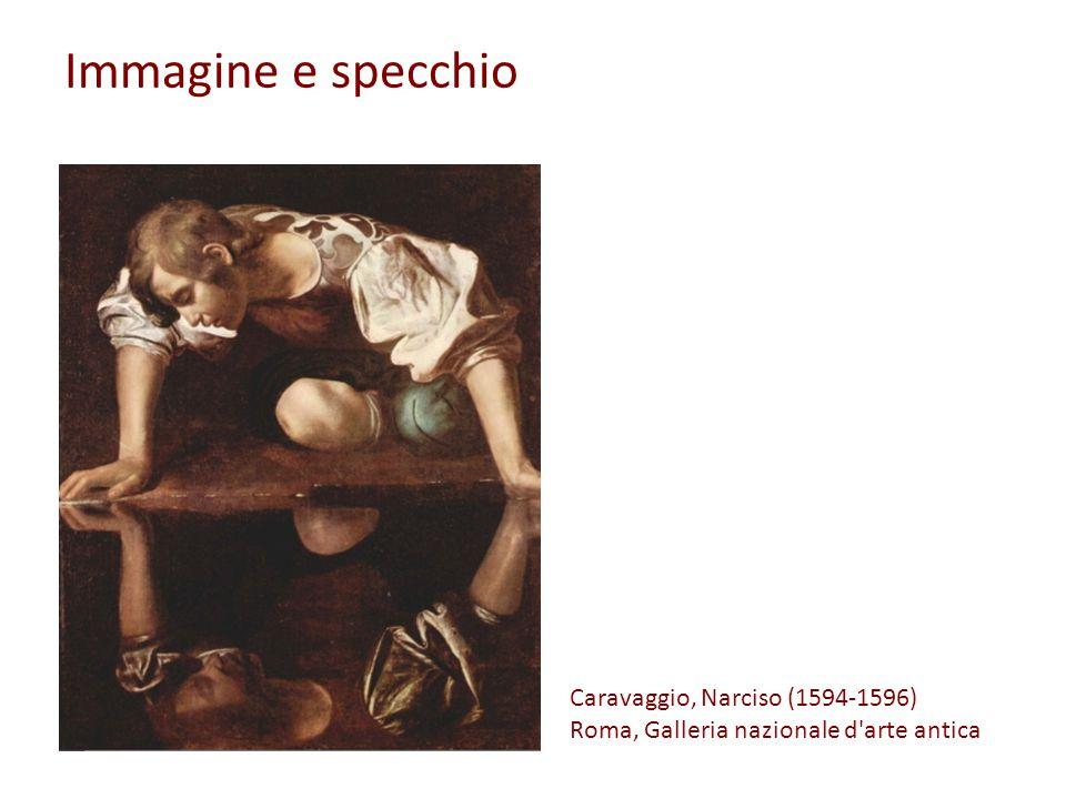 Immagine e specchio Caravaggio, Narciso (1594-1596)