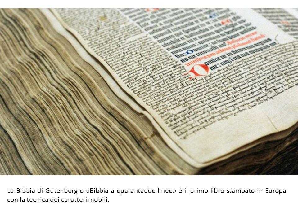 La Bibbia di Gutenberg o «Bibbia a quarantadue linee» è il primo libro stampato in Europa con la tecnica dei caratteri mobili.