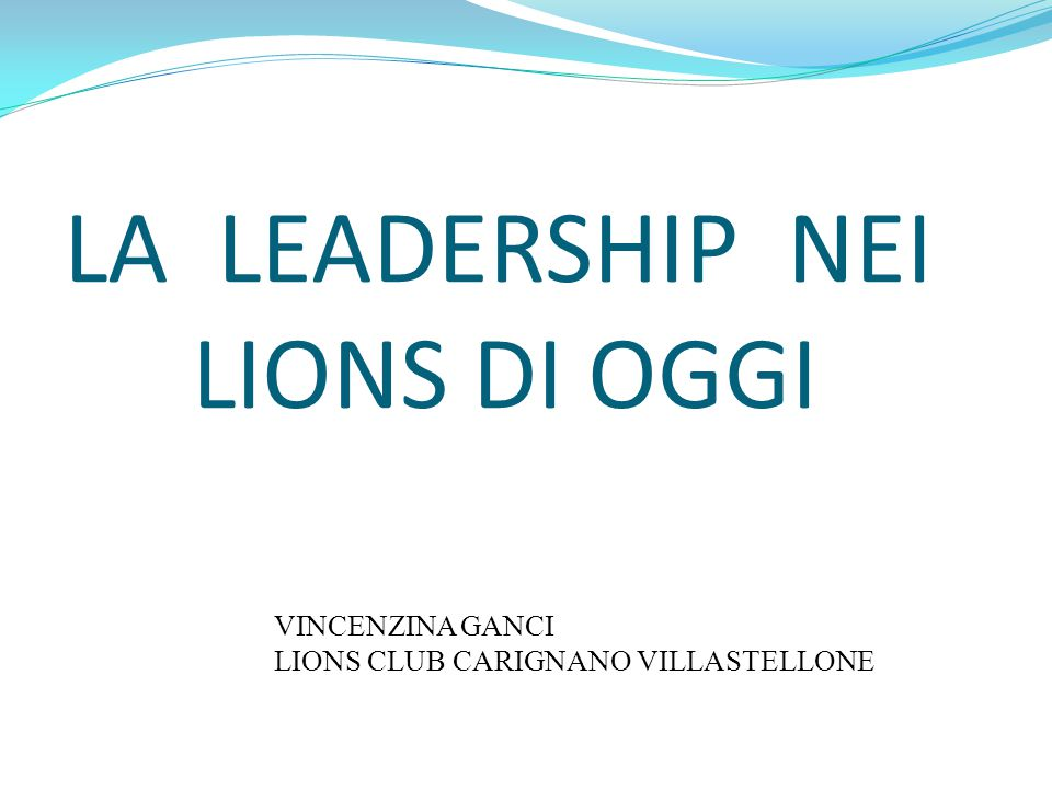 LA LEADERSHIP NEI LIONS DI OGGI