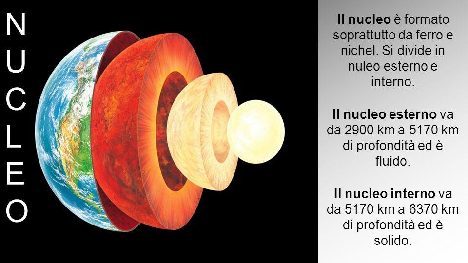 NUCLEO N U C L E O. Il nucleo è formato soprattutto da ferro e nichel. Si divide in nuleo esterno e interno.