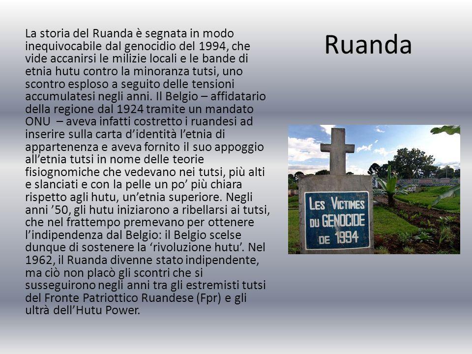 La storia del Ruanda è segnata in modo inequivocabile dal genocidio del 1994, che vide accanirsi le milizie locali e le bande di etnia hutu contro la minoranza tutsi, uno scontro esploso a seguito delle tensioni accumulatesi negli anni. Il Belgio – affidatario della regione dal 1924 tramite un mandato ONU – aveva infatti costretto i ruandesi ad inserire sulla carta d'identità l'etnia di appartenenza e aveva fornito il suo appoggio all'etnia tutsi in nome delle teorie fisiognomiche che vedevano nei tutsi, più alti e slanciati e con la pelle un po' più chiara rispetto agli hutu, un'etnia superiore. Negli anni '50, gli hutu iniziarono a ribellarsi ai tutsi, che nel frattempo premevano per ottenere l'indipendenza dal Belgio: il Belgio scelse dunque di sostenere la 'rivoluzione hutu'. Nel 1962, il Ruanda divenne stato indipendente, ma ciò non placò gli scontri che si susseguirono negli anni tra gli estremisti tutsi del Fronte Patriottico Ruandese (Fpr) e gli ultrà dell'Hutu Power.