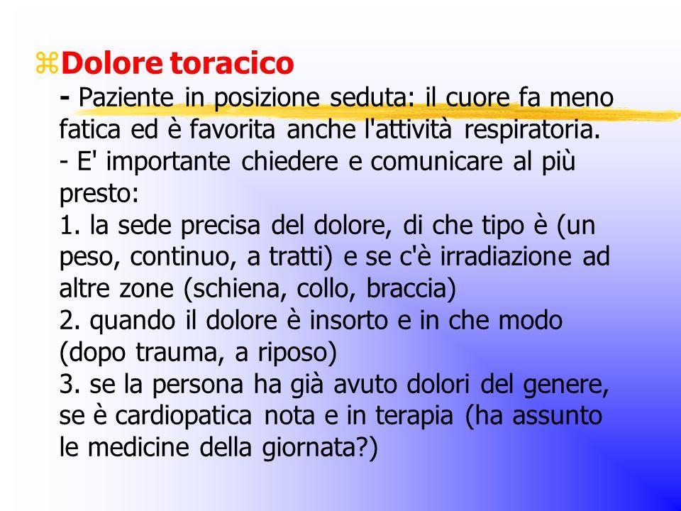 Dolore toracico - Paziente in posizione seduta: il cuore fa meno fatica ed è favorita anche l attività respiratoria.