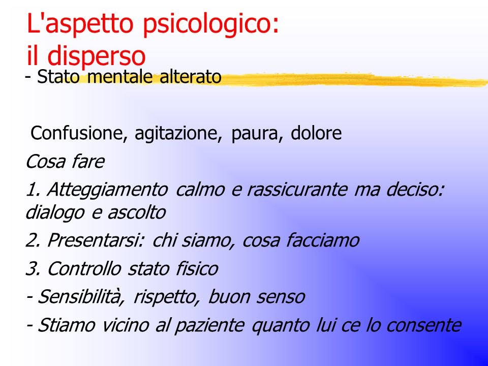 L aspetto psicologico: il disperso