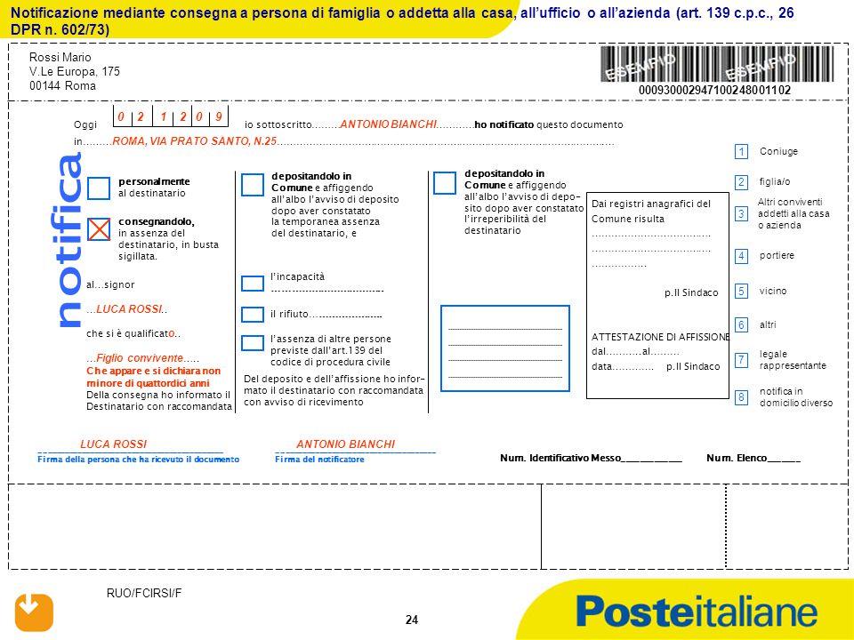 Notificazione mediante consegna a persona di famiglia o addetta alla casa, all'ufficio o all'azienda (art. 139 c.p.c., 26 DPR n. 602/73)