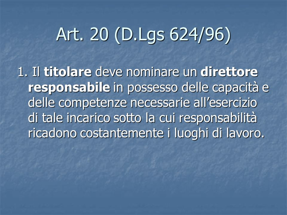 Art. 20 (D.Lgs 624/96)
