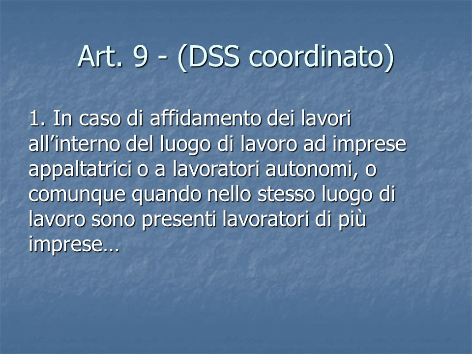 Art. 9 - (DSS coordinato)