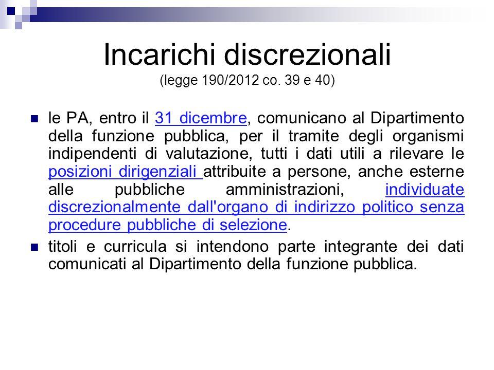 Incarichi discrezionali (legge 190/2012 co. 39 e 40)
