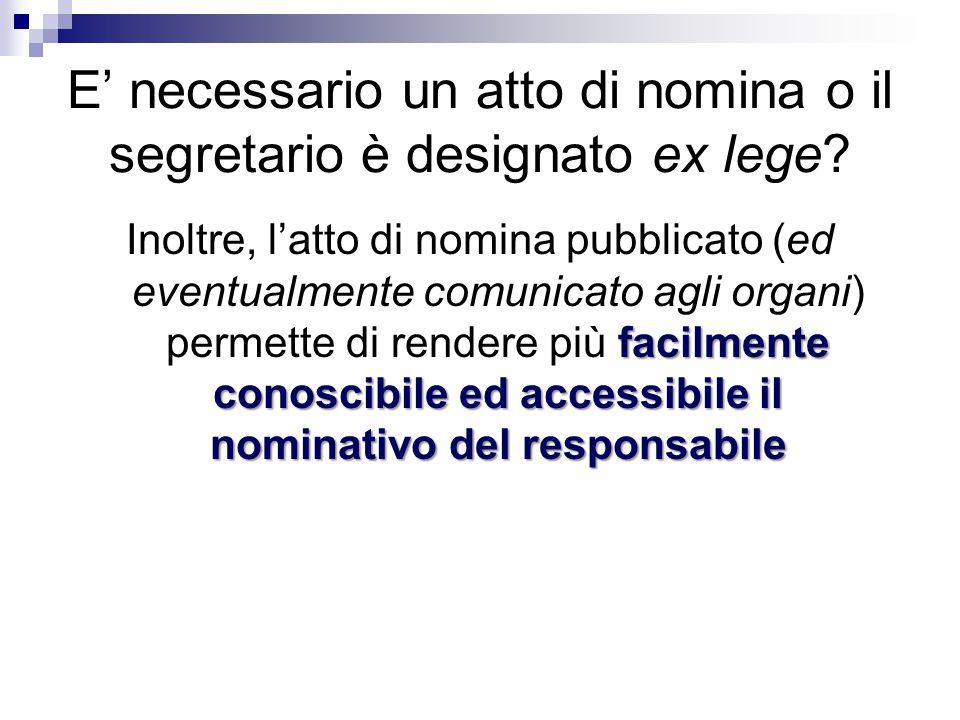 E' necessario un atto di nomina o il segretario è designato ex lege