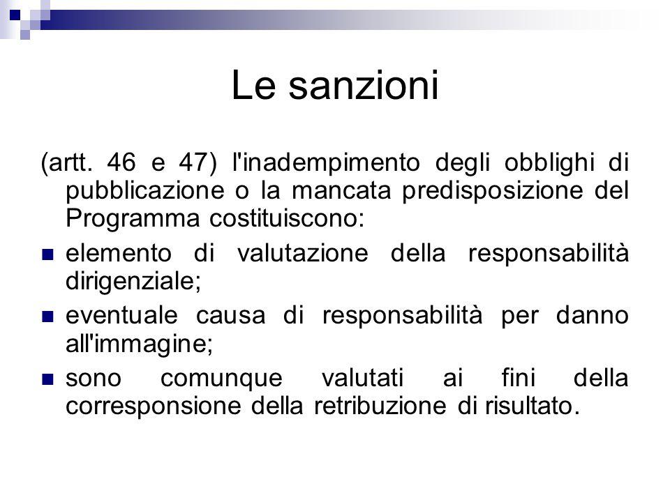 Le sanzioni (artt. 46 e 47) l inadempimento degli obblighi di pubblicazione o la mancata predisposizione del Programma costituiscono: