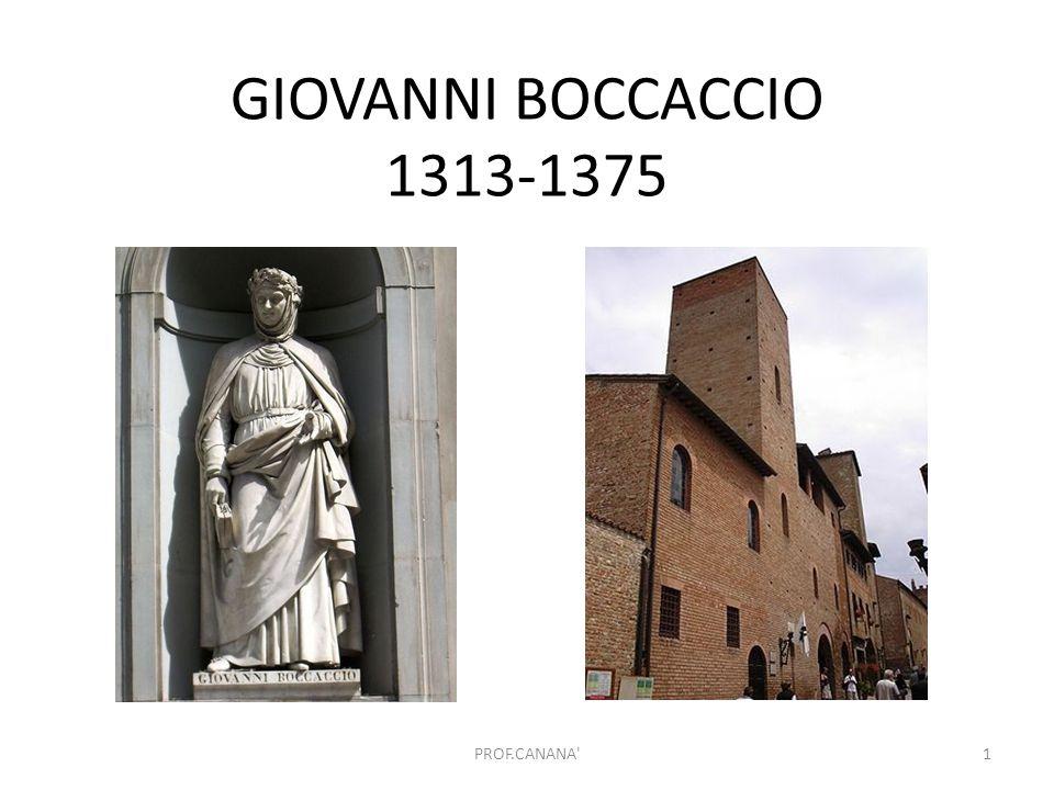 GIOVANNI BOCCACCIO 1313-1375 PROF.CANANA