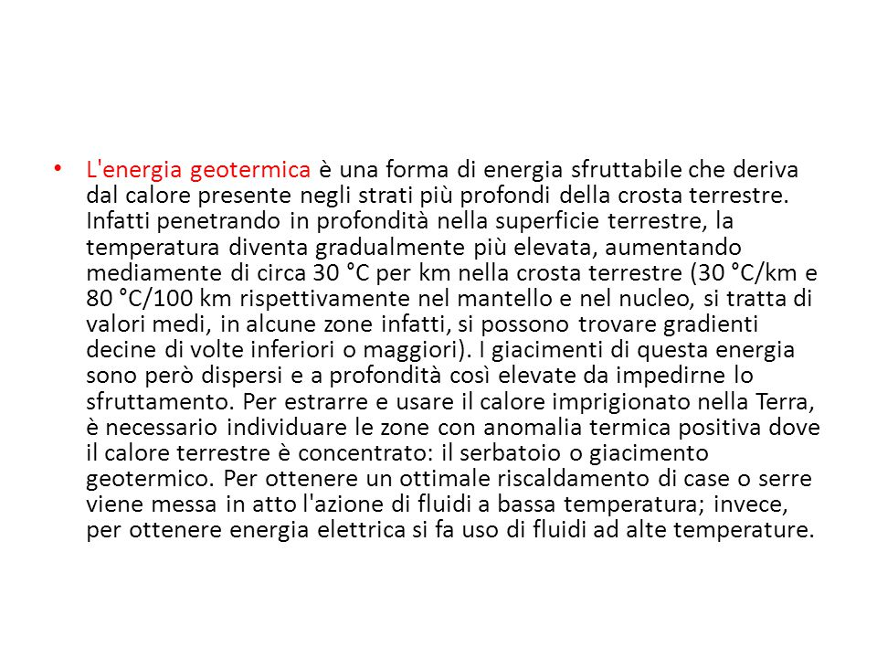 L energia geotermica è una forma di energia sfruttabile che deriva dal calore presente negli strati più profondi della crosta terrestre.