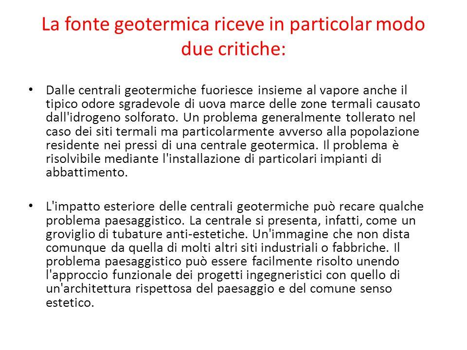 La fonte geotermica riceve in particolar modo due critiche: