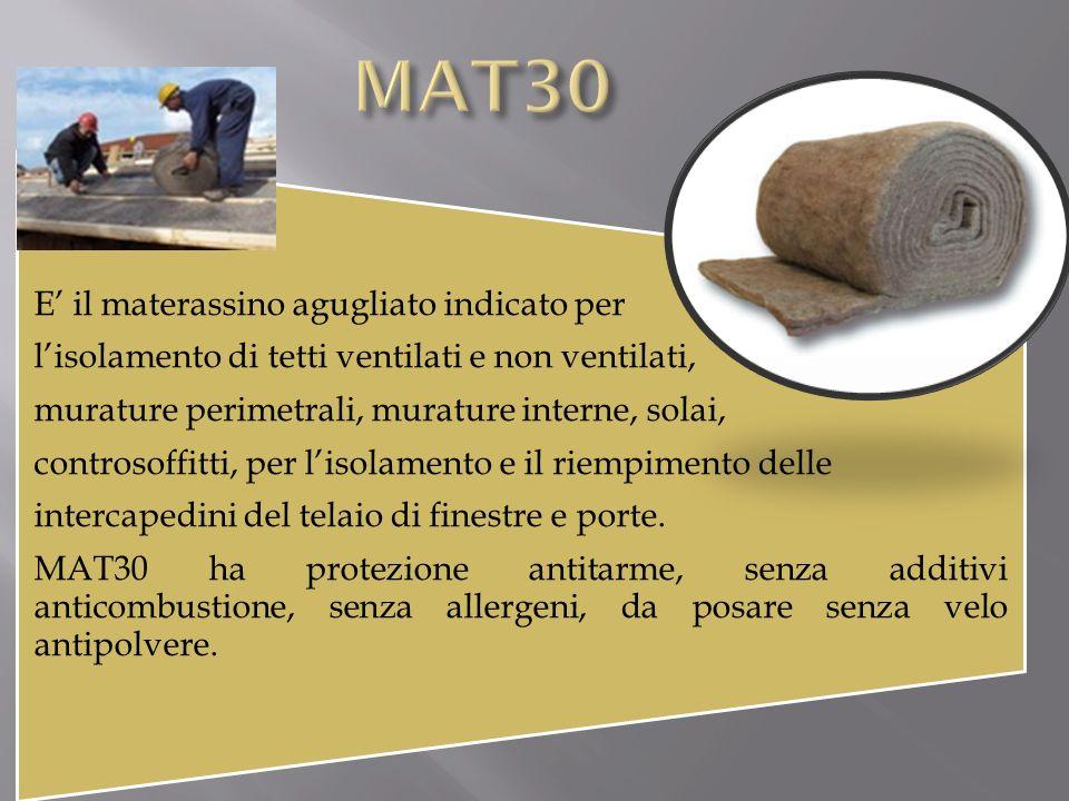 MAT30 E' il materassino agugliato indicato per