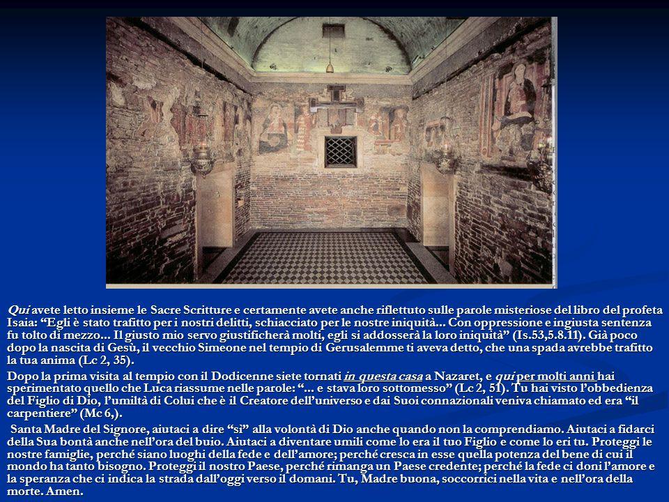 Qui avete letto insieme le Sacre Scritture e certamente avete anche riflettuto sulle parole misteriose del libro del profeta Isaia: Egli è stato trafitto per i nostri delitti, schiacciato per le nostre iniquità... Con oppressione e ingiusta sentenza fu tolto di mezzo... Il giusto mio servo giustificherà molti, egli si addosserà la loro iniquità (Is.53,5.8.11). Già poco dopo la nascita di Gesù, il vecchio Simeone nel tempio di Gerusalemme ti aveva detto, che una spada avrebbe trafitto la tua anima (Lc 2, 35).