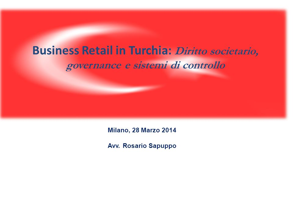 Business Retail in Turchia: Diritto societario, governance e sistemi di controllo