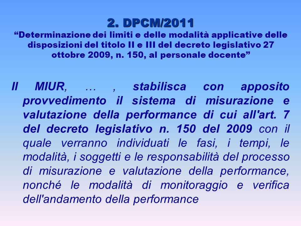 2. DPCM/2011 Determinazione dei limiti e delle modalità applicative delle disposizioni del titolo II e III del decreto legislativo 27 ottobre 2009, n. 150, al personale docente