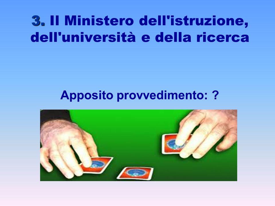 3. Il Ministero dell istruzione, dell università e della ricerca