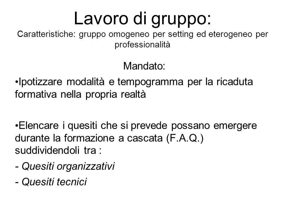Lavoro di gruppo: Caratteristiche: gruppo omogeneo per setting ed eterogeneo per professionalità