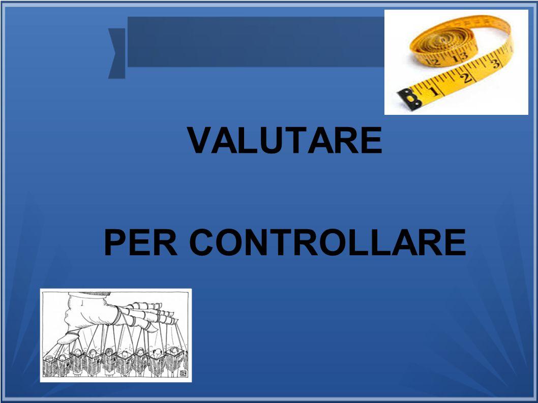 VALUTARE PER CONTROLLARE