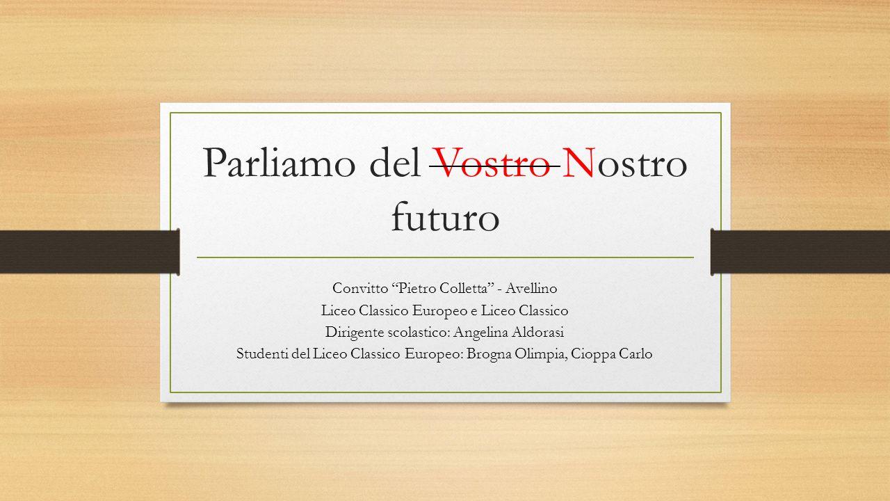 Parliamo del Vostro Nostro futuro
